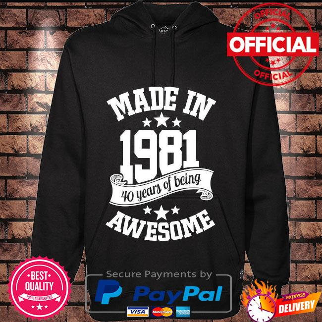 40th birthday gifts for men made in 1981 40th birthday s Hoodie black