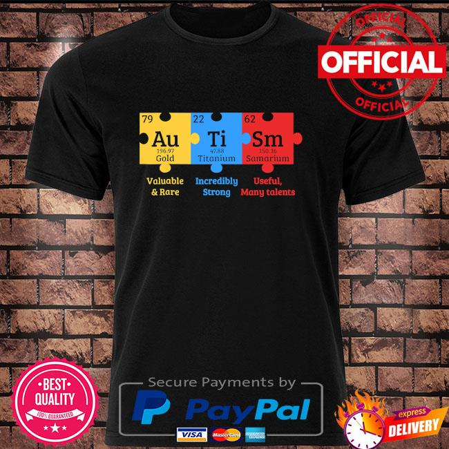 Autism valuable and rare incredibly strong useful many talents shirt