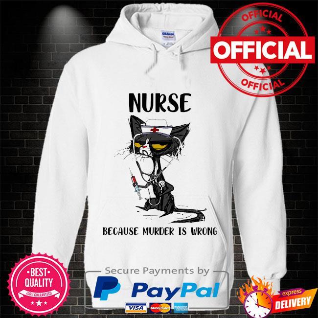 Black Cat Nurse because murder is wrong s Hoodie white