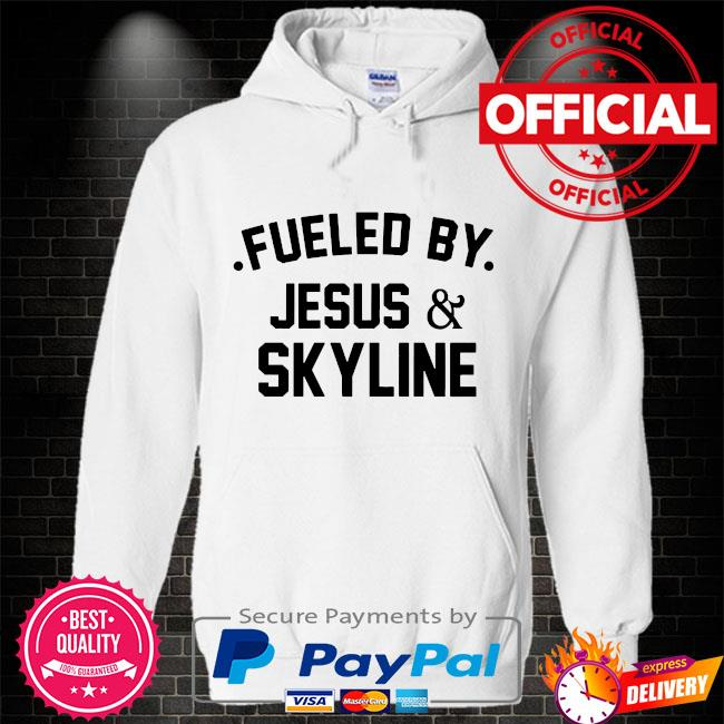 Fueled by jesus and skyline Hoodie white