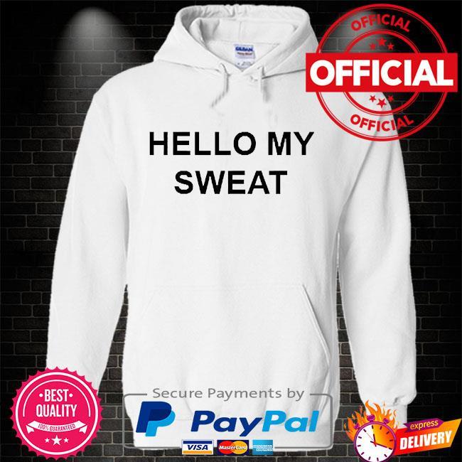 Hello my sweat Hoodie white