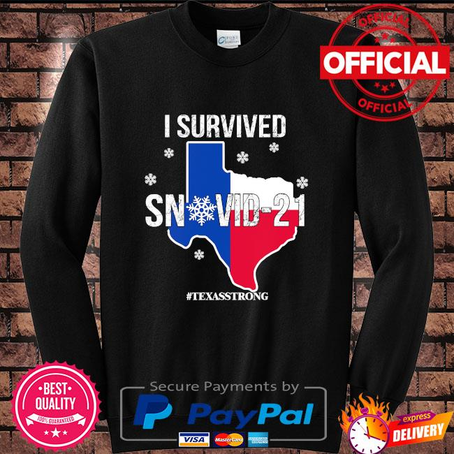 I survived snovid 21 #texasstrong s Sweater black