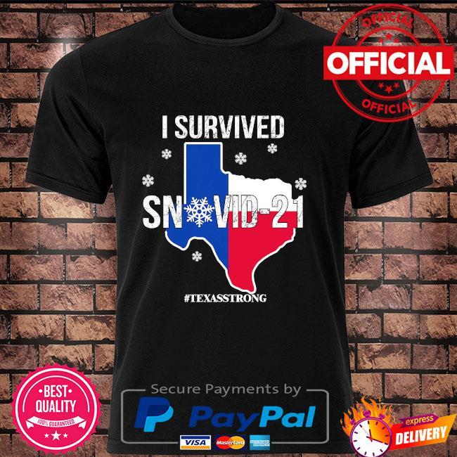I survived snovid 21 #texasstrong shirt
