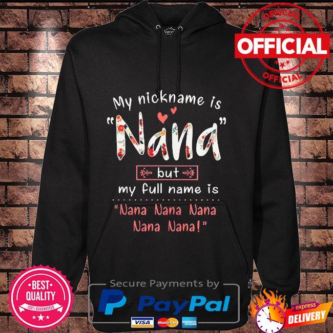 Official my nickname is nana but my full name is nana nana nana handmade Hoodie black