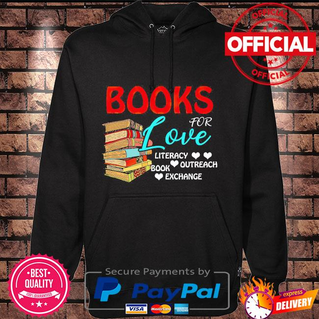 Books for love literacy outreach book exchange Hoodie black