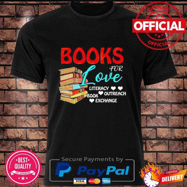 Books for love literacy outreach book exchange shirt