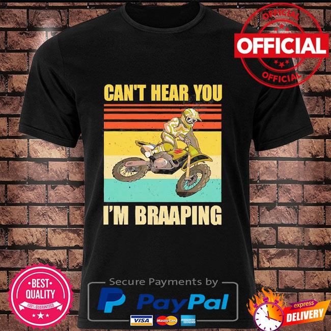 Can't hear you I'm braaking vintage shirt
