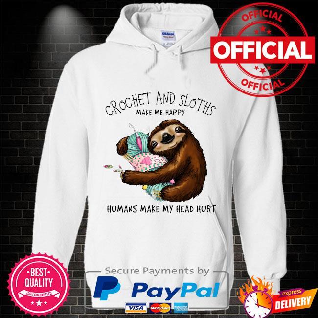 Crochet and Sloth humans make my head hurt Hoodie white