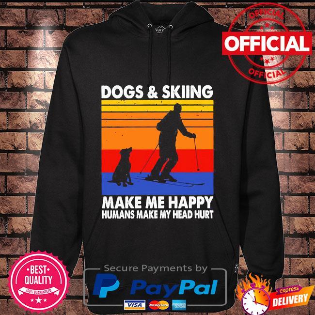 Dogs and skiing make me happy Humans make my head hurt vintage Hoodie black