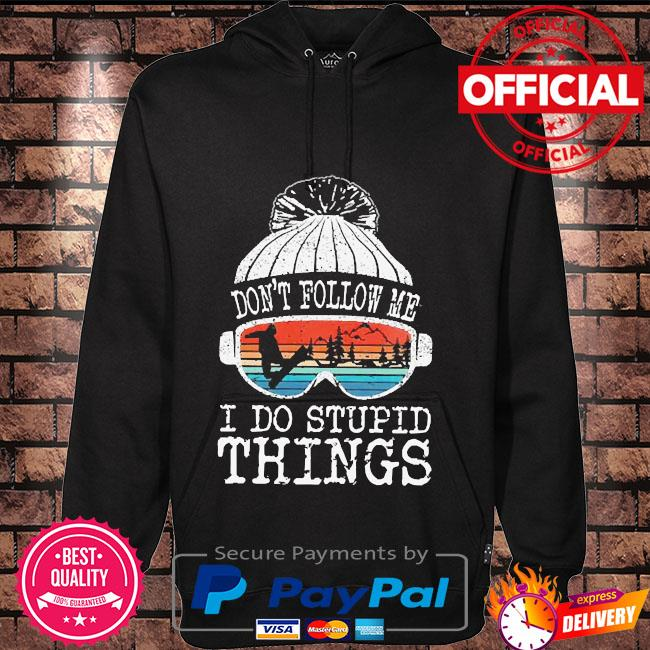 Don't follow me I do stupid things vintage Hoodie black