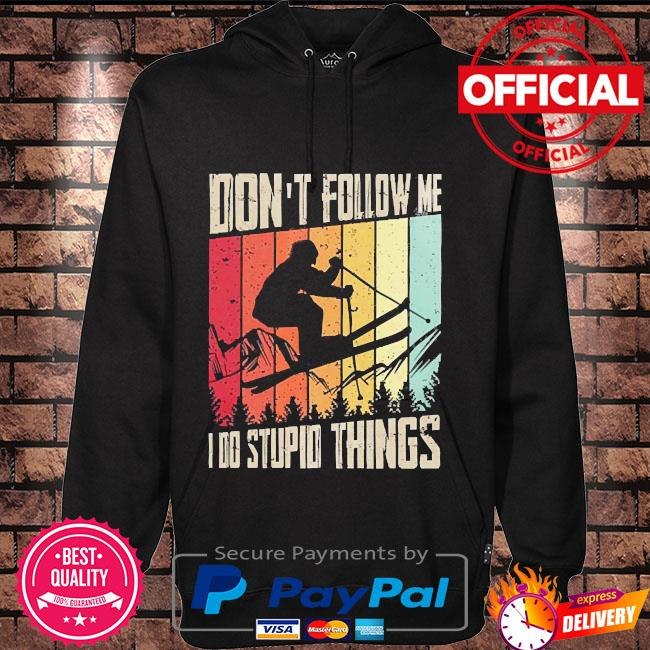 Don't follow me I do stupid things vintage t-s Hoodie black