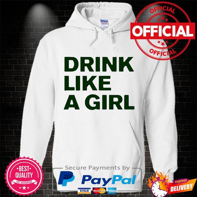 Drink like a girl Hoodie white
