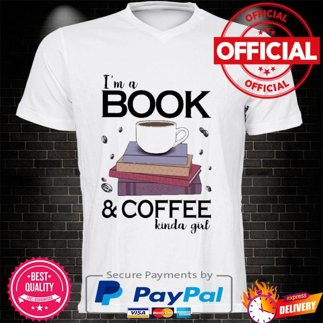 I'm a book coffee kinda girl shirt