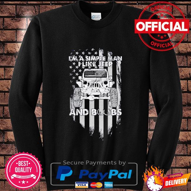 I'm a simple man I like Jeep and Boobs American flag Sweater black
