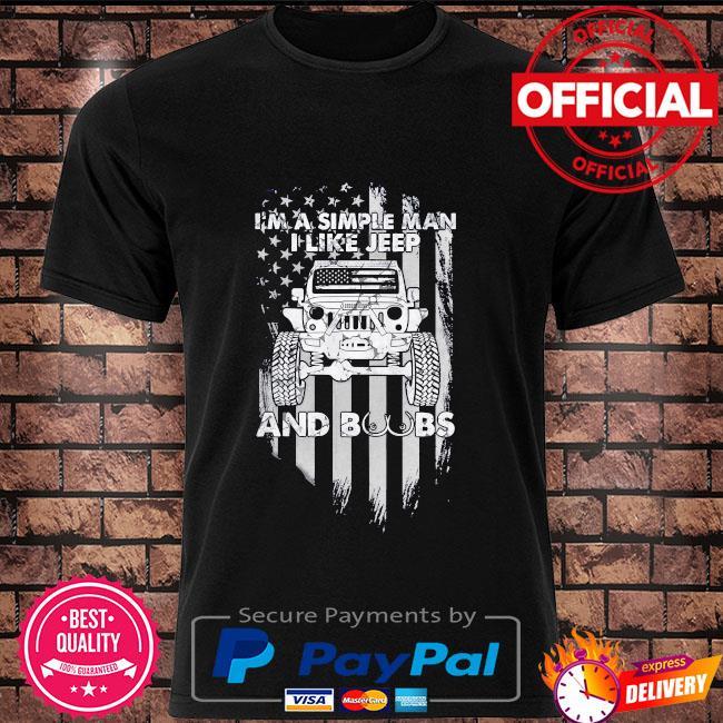 I'm a simple man I like Jeep and Boobs American flag shirt