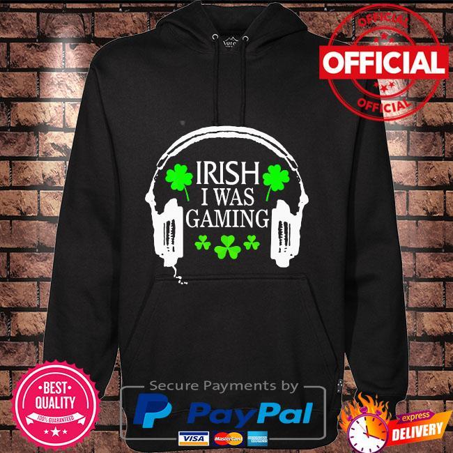 Irish I was gaming st patrick's day gamer tote hat Hoodie black