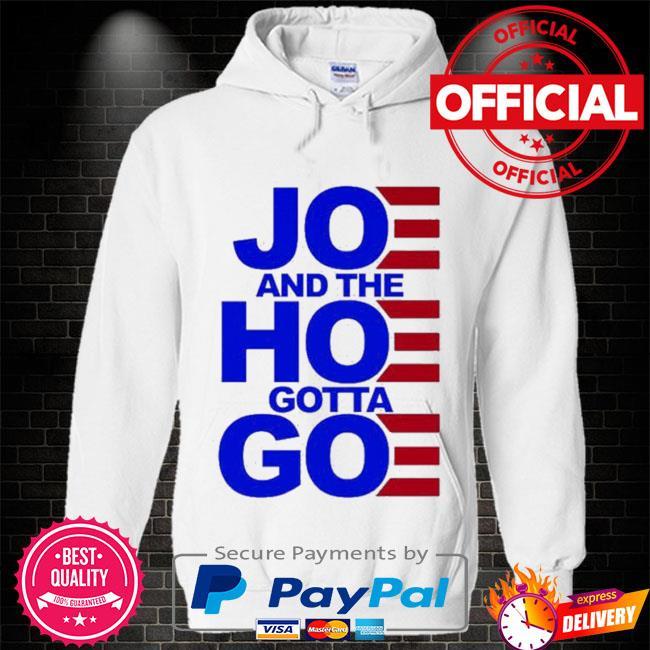 Joe and the hoe gotta go women's Hoodie white