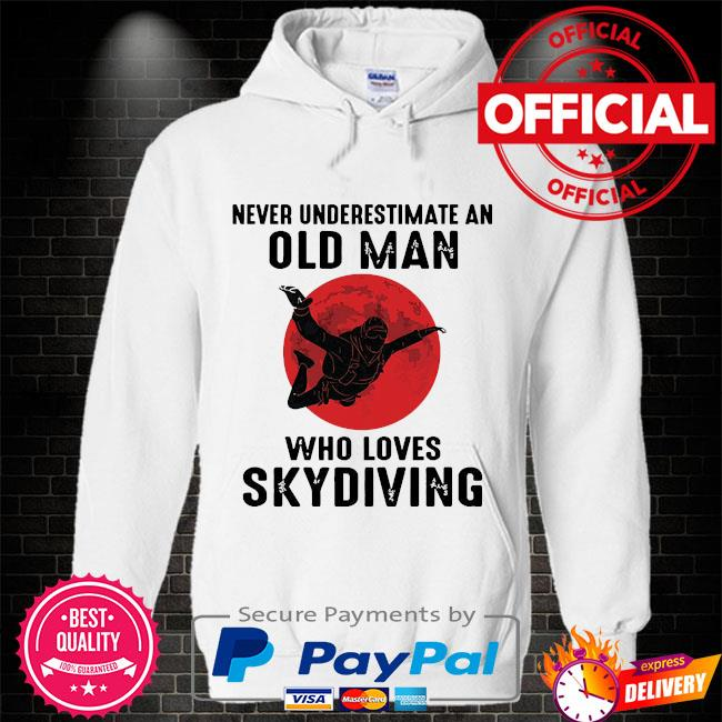 Never underestimate an old man who loves skydiving Hoodie white