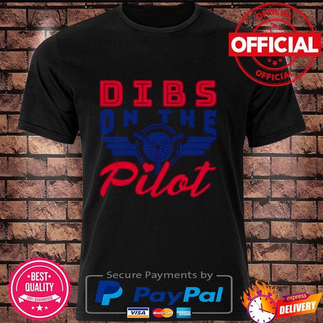 Official Dibs on the pilot shirt