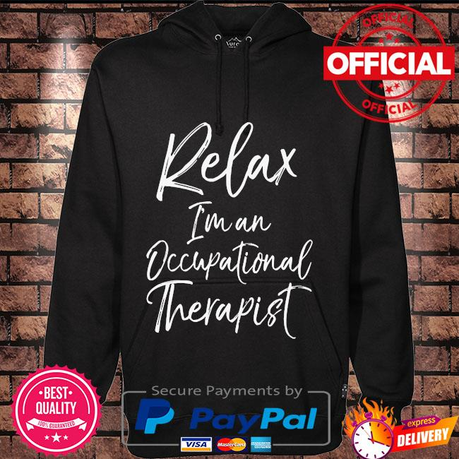 Relax I'm and Occupational therapist Hoodie black