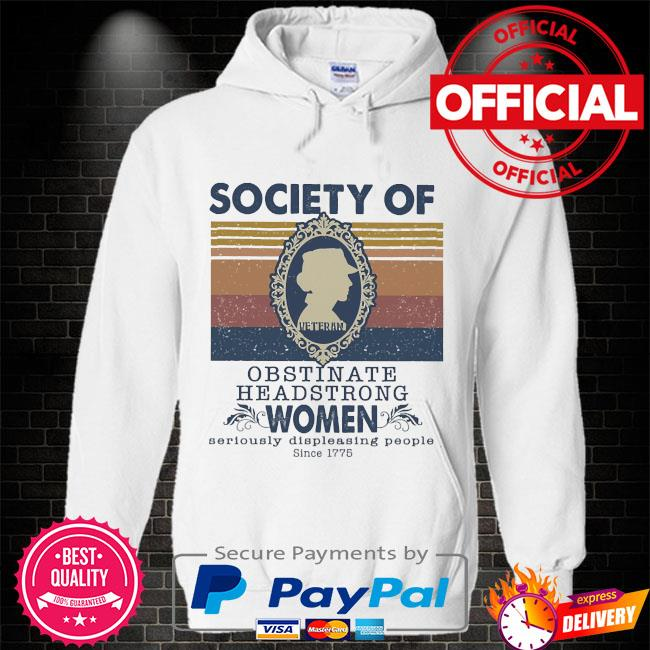 Society of obstinate headstrong women vintage Hoodie white