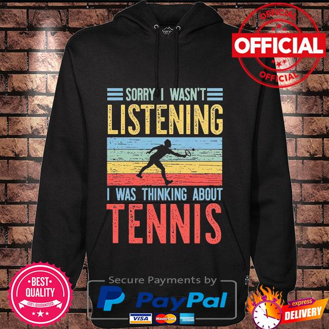 Sorry I wasn't listening I was thinking about Tennis vintage Hoodie black