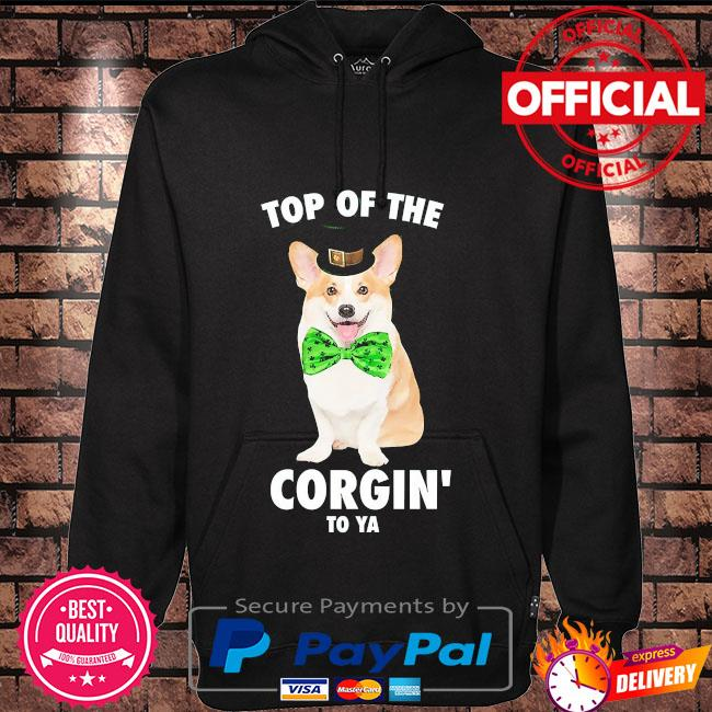 St patty's top of the corgin' to ya Hoodie black