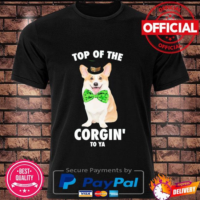 St patty's top of the corgin' to ya shirt