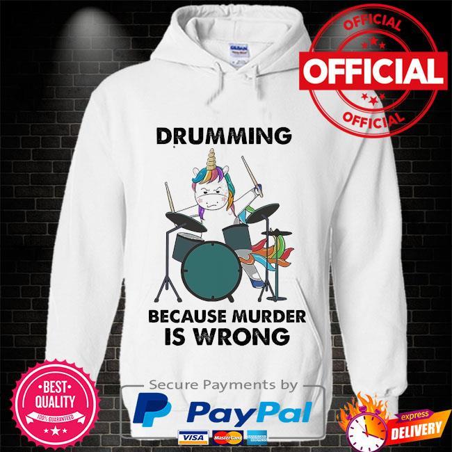 Unicorn drumming because murder is wrong s Hoodie white