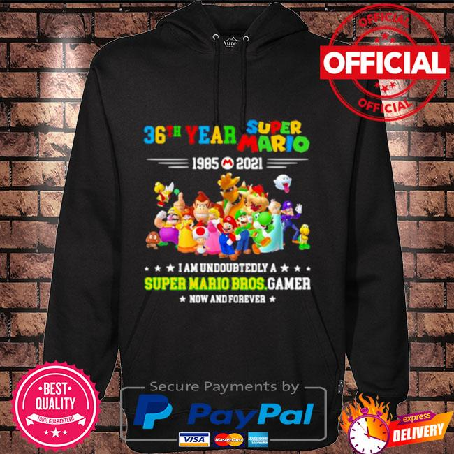 36 year super Mario I am undoubtedly a super Mario Bros gamer Hoodie black