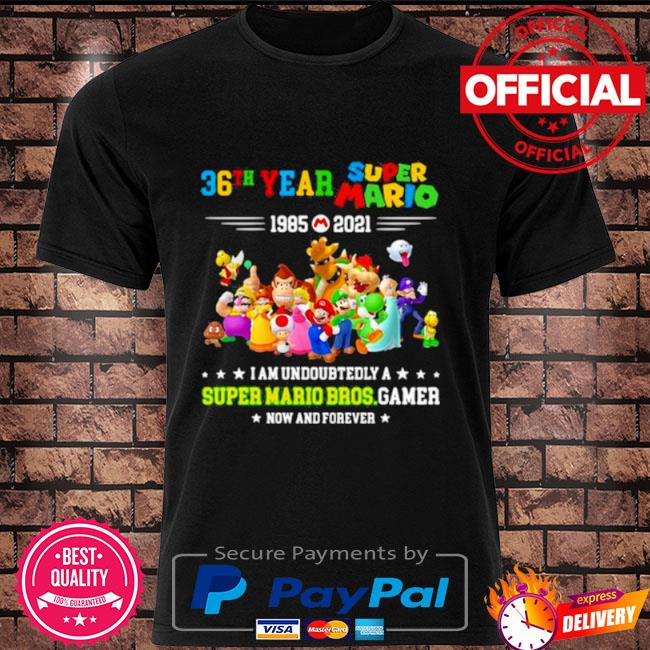 36 year super Mario I am undoubtedly a super Mario Bros gamer shirt