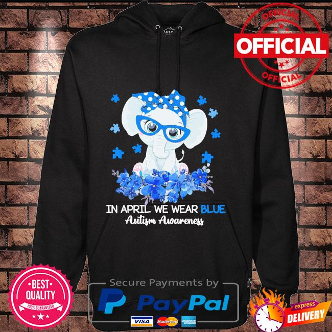 Elephant in april we wear blue autism awareness Hoodie black