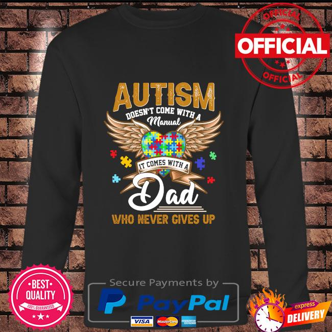 Autism doesn't come with a manual it comes with a dad who never gives up Long sleeve black