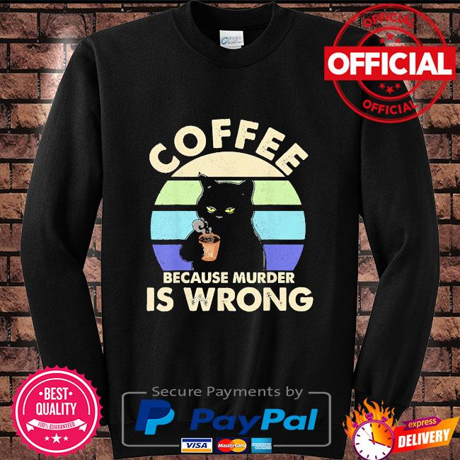 Black Cat Coffee because murder is wrong vintage Sweater black