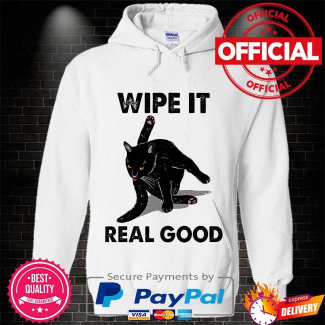 Black cat wipe it real good Hoodie white