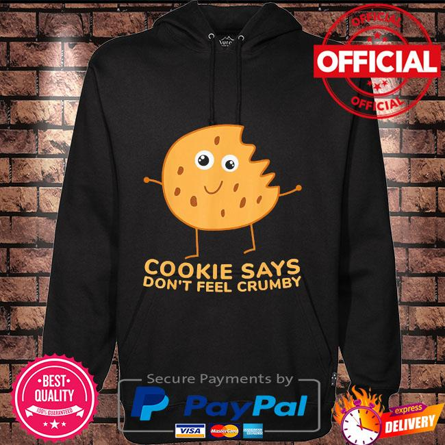 Chip the cookie says don't feel crumby Hoodie black
