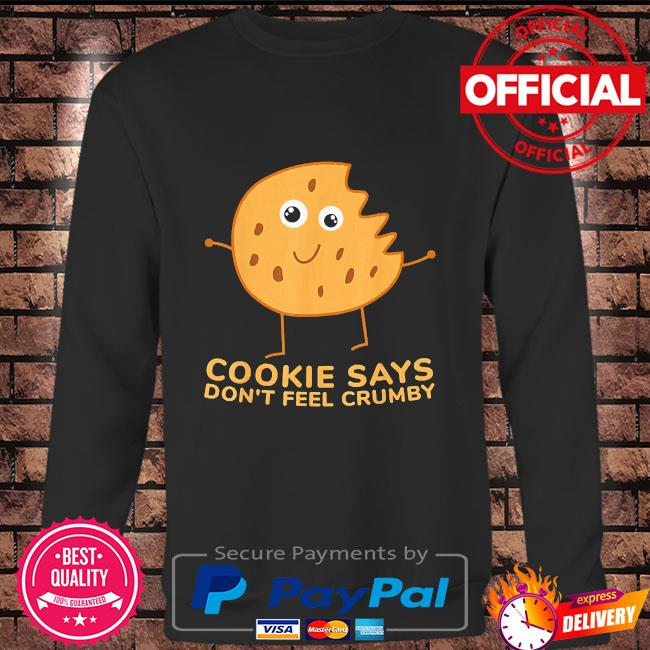 Chip the cookie says don't feel crumby Long sleeve black