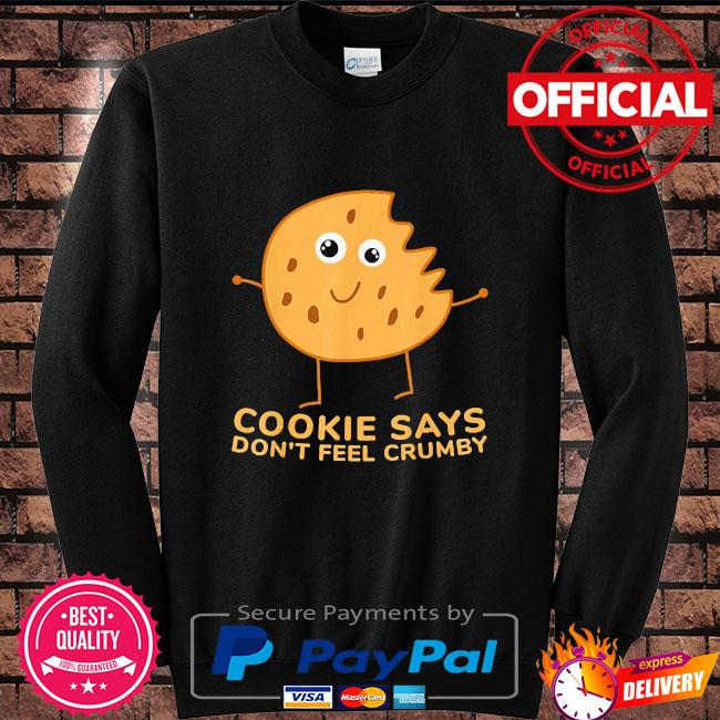 Chip the cookie says don't feel crumby Sweater black