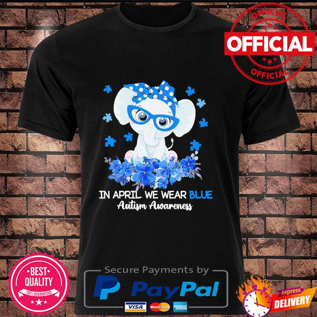 Elephant in april we wear blue autism awareness shirt