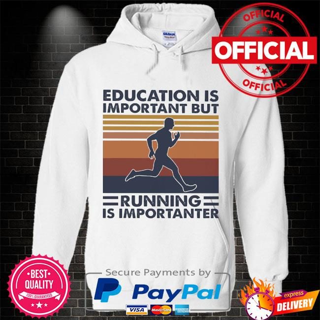 Education is important but running is importanter vintage Hoodie white
