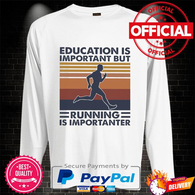 Education is important but running is importanter vintage Sweater white