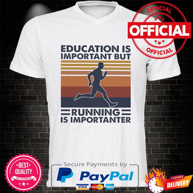 Education is important but running is importanter vintage shirt
