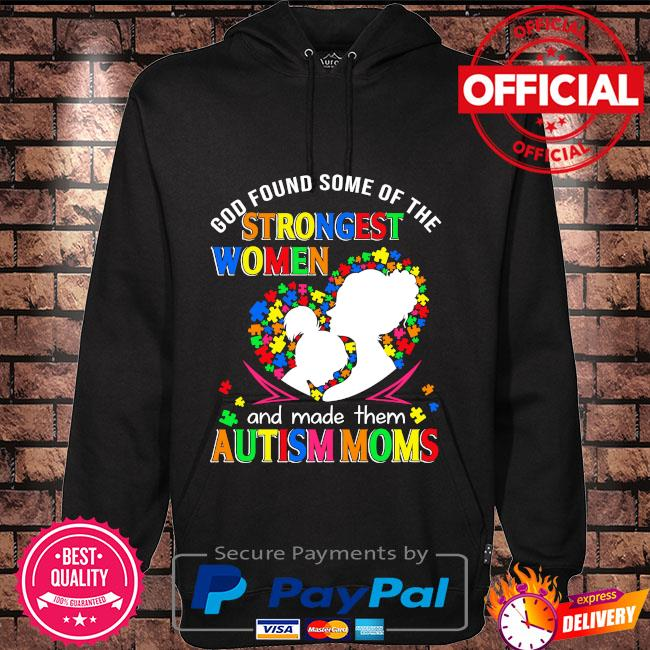 God found some of the strongest women and made them autism moms Hoodie black