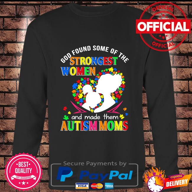 God found some of the strongest women and made them autism moms Long sleeve black