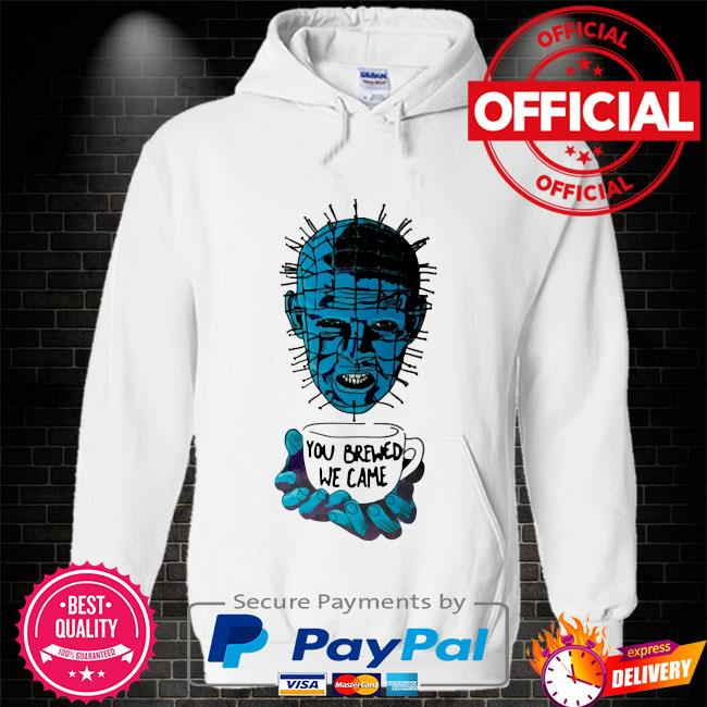 Hellraiser you brewed we came Hoodie white