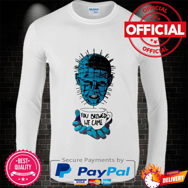 Hellraiser you brewed we came Long sleeve white