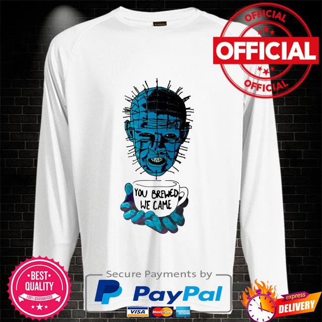 Hellraiser you brewed we came Sweater white