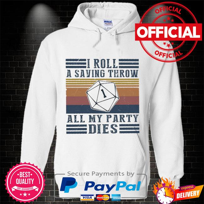 I roll a saving throw all my party dies vintage Hoodie white