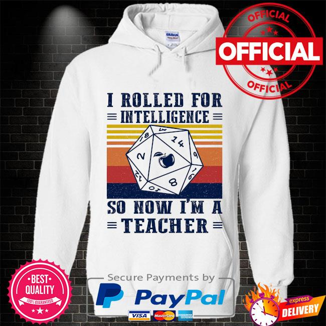 I rolled for intelligence so now I'm a teacher vintage Hoodie white