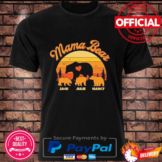 Mama Bear Jack Julie Nancy sunset shirt